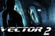 Vector is back on its sequel, Vector 2